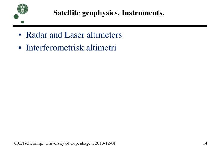Satellite geophysics. Instruments.