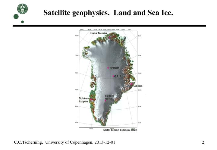 Satellite geophysics.  Land and Sea Ice.