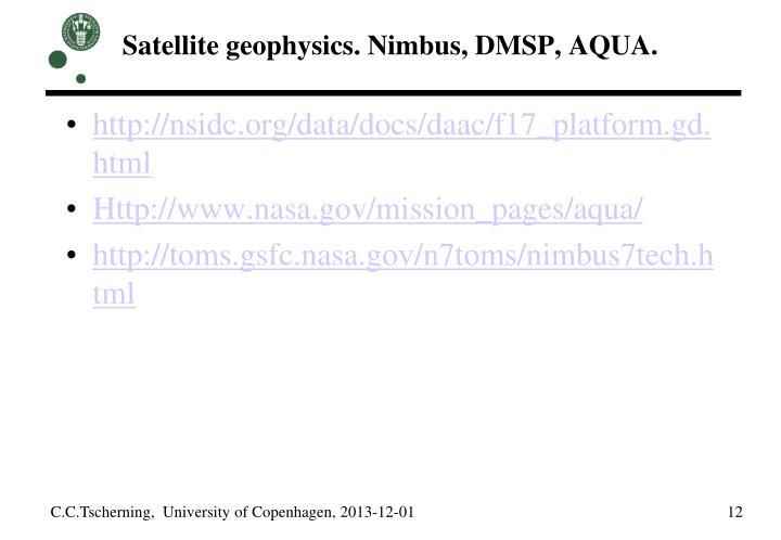 Satellite geophysics. Nimbus, DMSP, AQUA.