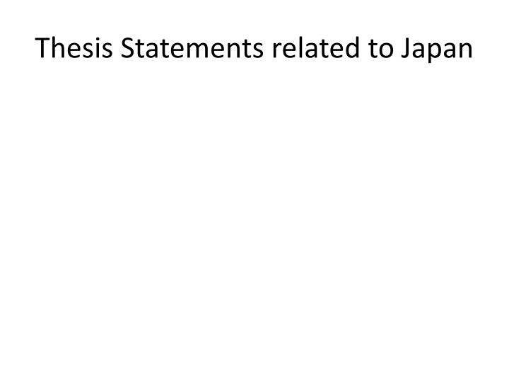 Thesis Statements related to Japan