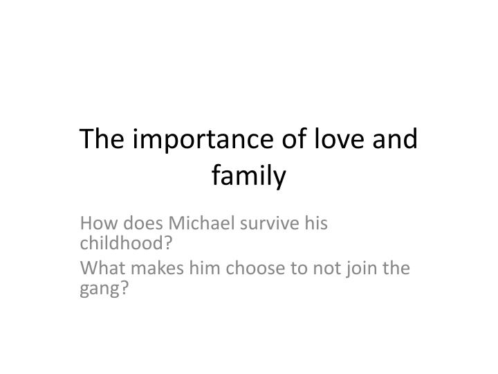 The importance of love and family