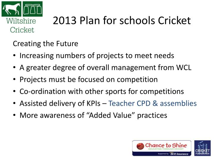 2013 Plan for schools Cricket
