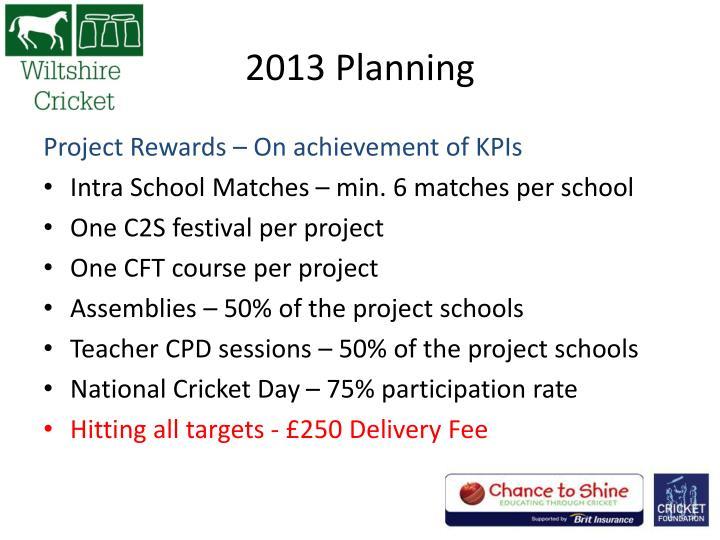 2013 Planning