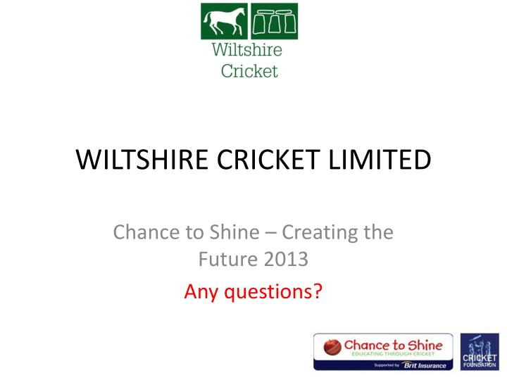 WILTSHIRE CRICKET LIMITED