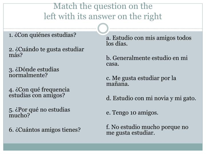 Match the question on the