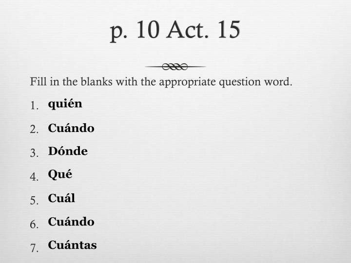 p. 10 Act. 15