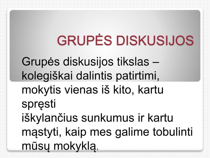 GRUPĖS DISKUSIJOS