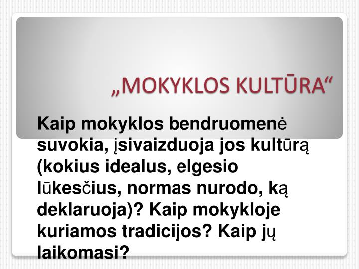"""MOKYKLOS KULTŪRA"""