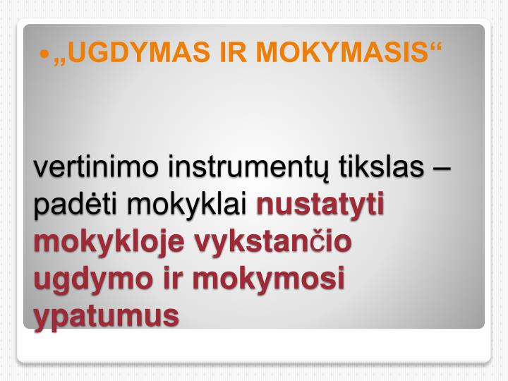 """UGDYMAS IR MOKYMASIS"""