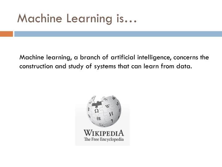 Machine learning is