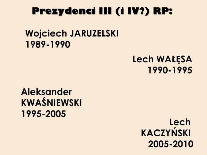 Prezydenci III (i IV?) RP: