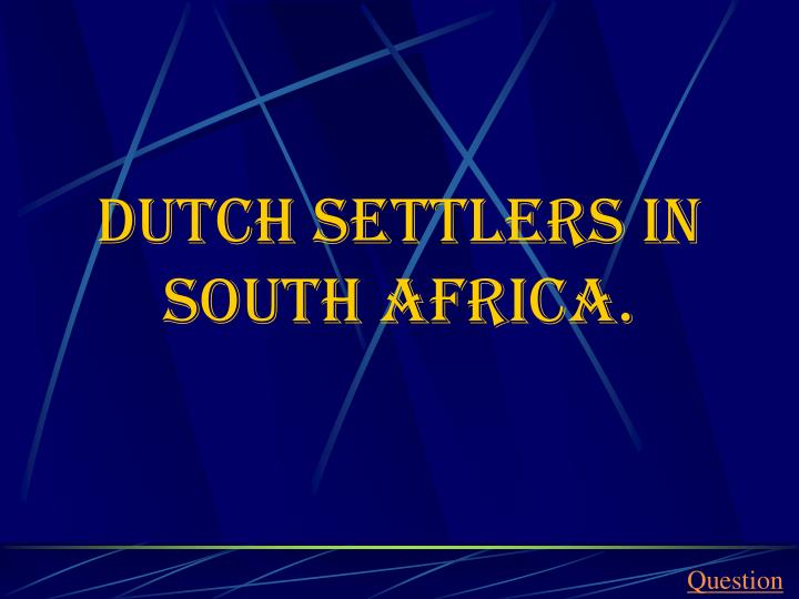 Dutch settlers in south africa