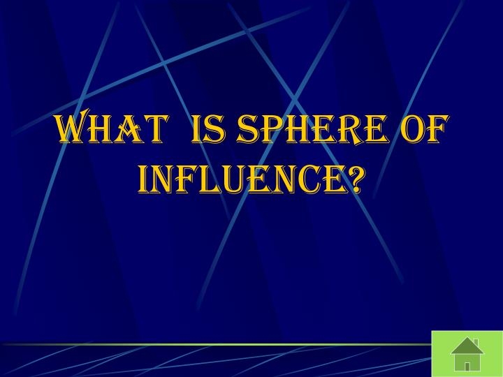 What  is Sphere of Influence?