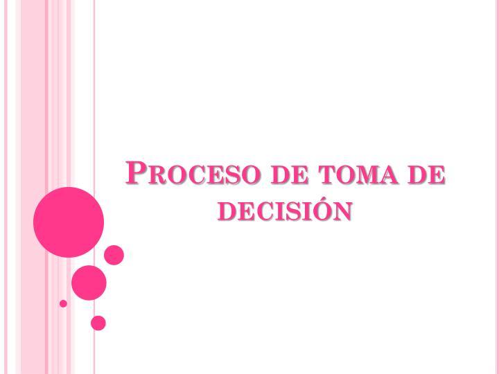 Proceso de toma de decisión