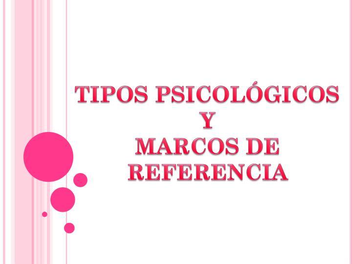 TIPOS PSICOLÓGICOS Y