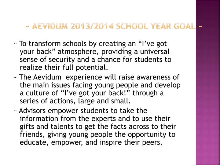 ~ AEVIDUM 2013/2014 SCHOOL YEAR GOAL ~