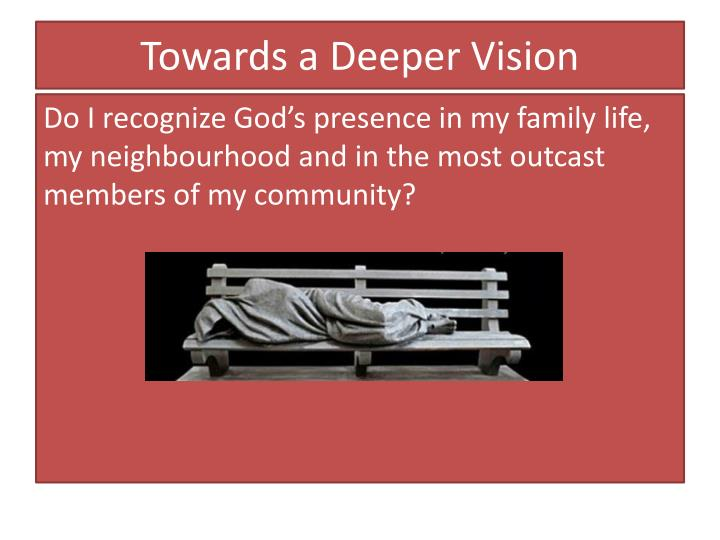Towards a deeper vision