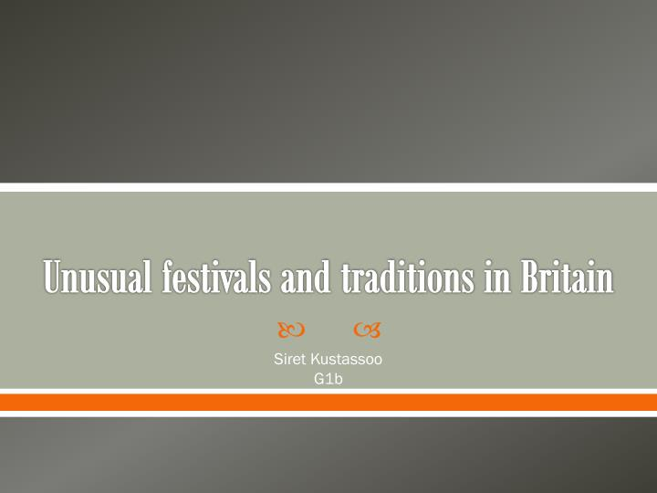 unusual festivals and traditions in britain