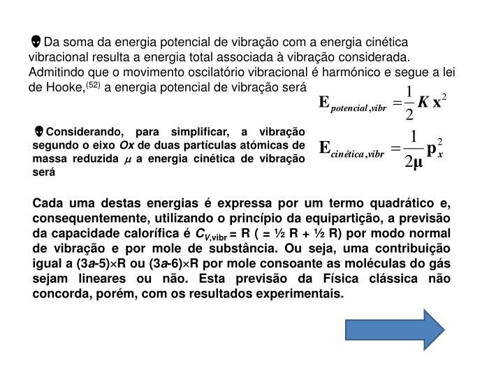 Da soma da energia potencial de vibração com a energia cinética