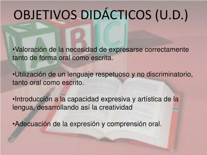 OBJETIVOS DIDÁCTICOS (U.D.)