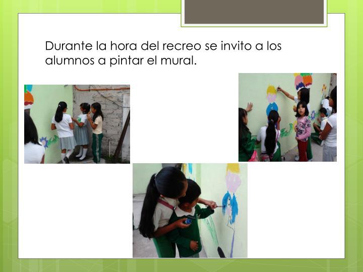 Durante la hora del recreo se invito a los alumnos a pintar el mural.