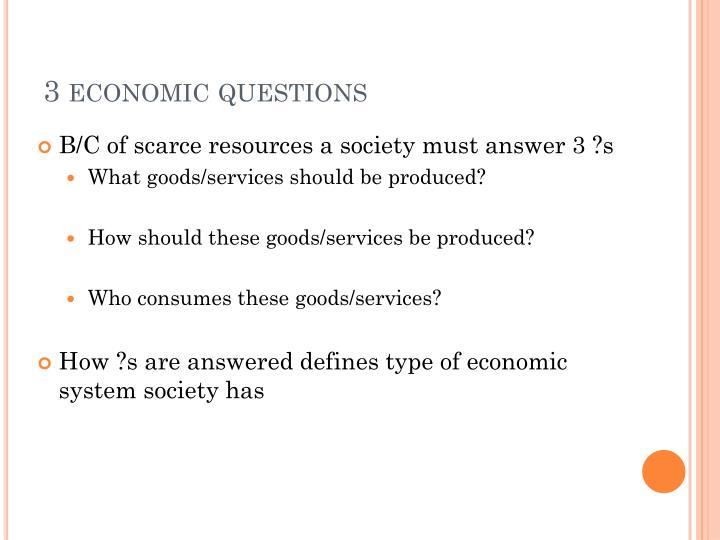 3 economic questions