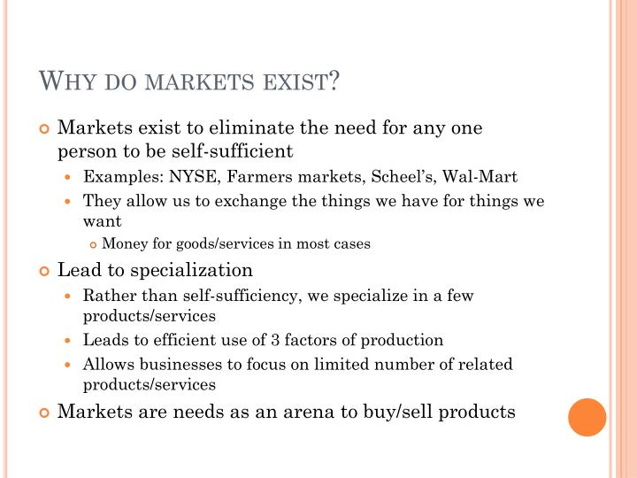 Why do markets exist?