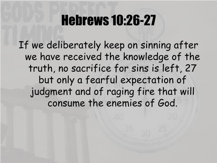 Hebrews 10:26-27
