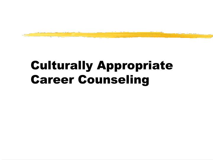 Culturally appropriate career counseling