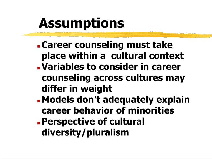 Career counseling must take place within a  cultural context