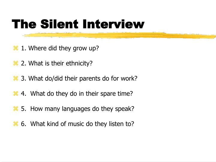 The Silent Interview