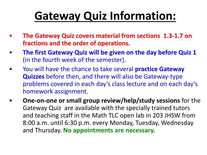 Gateway Quiz Information: