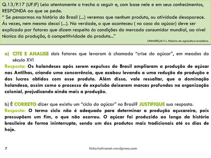 Q.13/P.17 (UFJF) Leia atentamente o trecho a seguir e, com base nele e em seus conhecimentos, RESPONDA ao que se pede.
