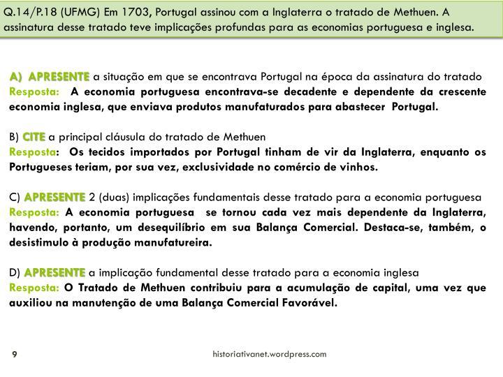 Q.14/P.18 (UFMG)Em 1703, Portugal assinou com a Inglaterra o tratado de