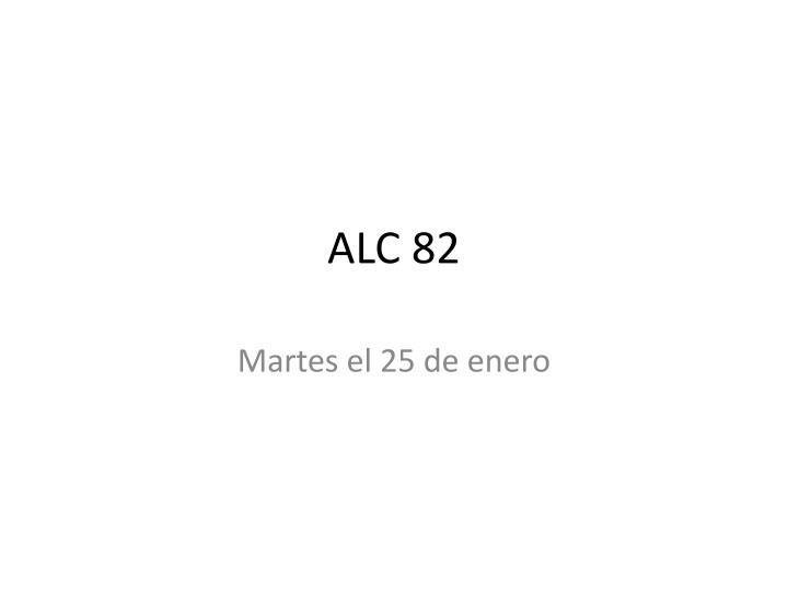 ALC 82