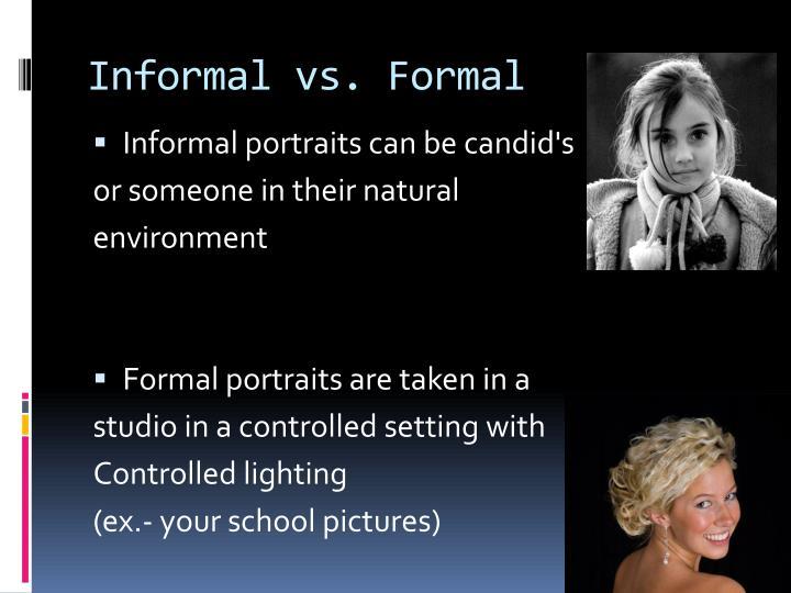 Informal vs. Formal