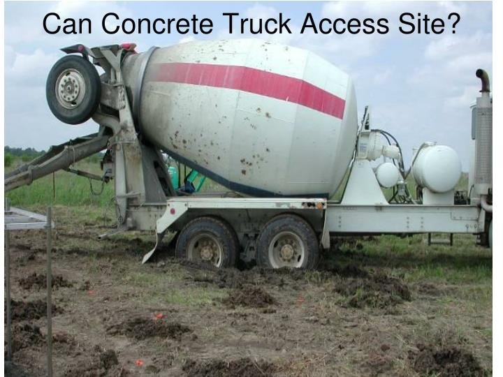 Can Concrete Truck Access Site?