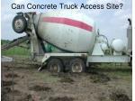 can concrete truck access site
