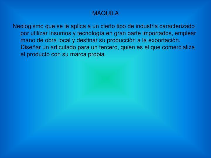 MAQUILA