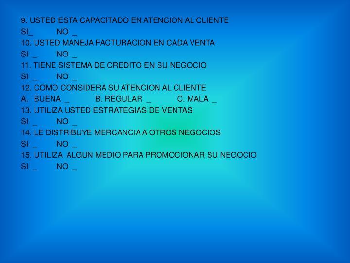 9. USTED ESTA CAPACITADO EN ATENCION AL CLIENTE