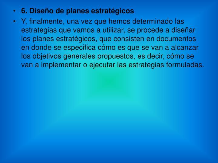 6. Diseño de planes estratégicos