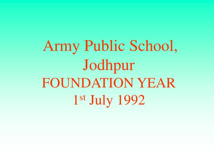 Army public school jodhpur foundation year 1 st july 1992