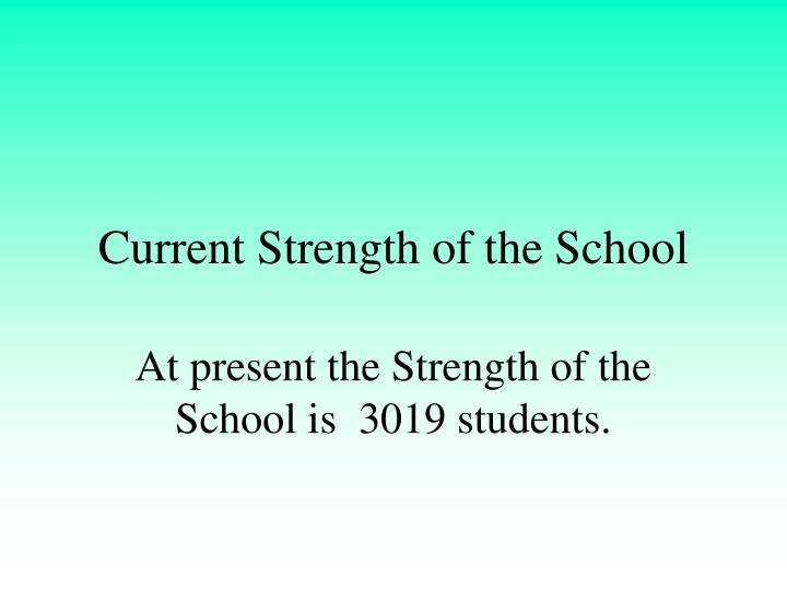 Current Strength of the School
