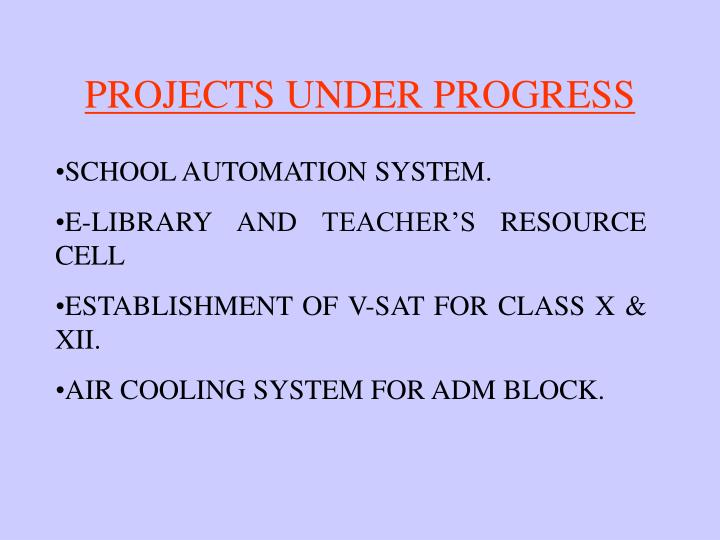 PROJECTS UNDER PROGRESS
