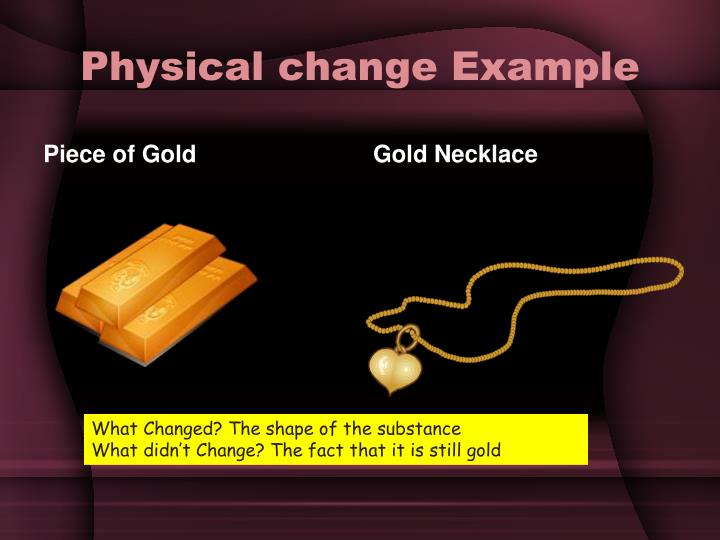 Physical change Example