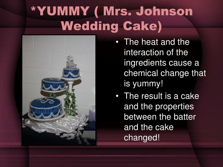 *YUMMY ( Mrs. Johnson Wedding Cake)
