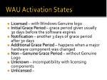 wau activation states