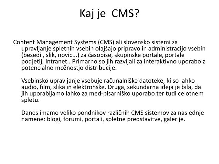 Kaj je  CMS?