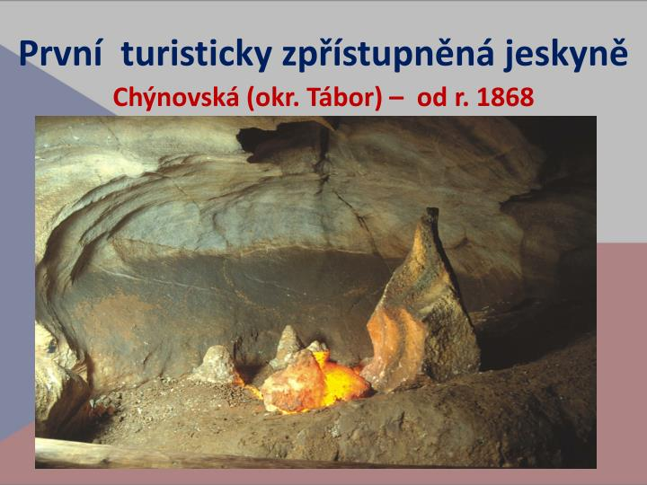 První  turisticky zpřístupněná jeskyně