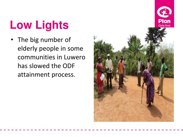 The big number of elderly people in some communities in Luwero has slowed the ODF attainment process.